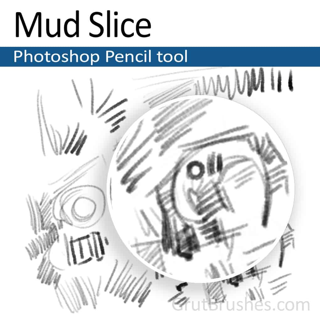 'Mud Slice' Photoshop Pencil